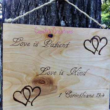 Love is Patient, Love is Kind, 1 Corinthians 13:4, Wood burned Sign, Custom sign, Wall hanging, Wedding Gift, Engagement Gift.