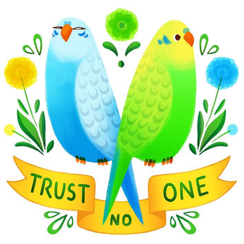 Trust NO One Budgerigars by ginkoseed
