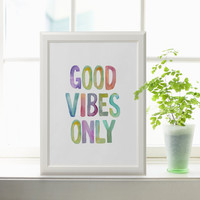 Good Vibes Only Watercolor Colorful Print Printable Motivational Poster Typography Word Art Inspiration Quote Positive Affirmation Art Print