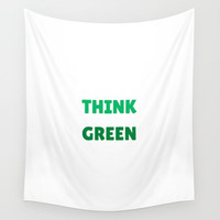 THINK GREEN Wall Tapestry by Love from Sophie