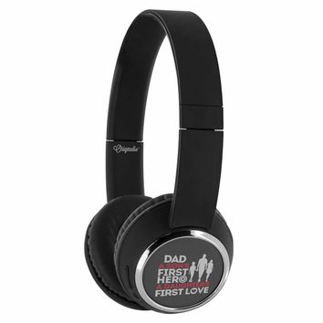 Dad A Sons First Hero A Daughters First Love Wireless Bluetooth Headphones Beebop