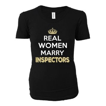 Real Women Marry Inspectors. Cool Gift - Ladies T-shirt