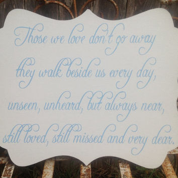 MEMORY sign - 12x15 wedding memory sign - Those we love don't go away....- In Memory of - those we love
