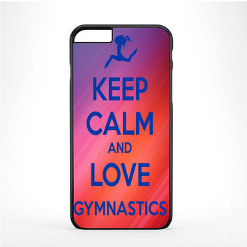 keep calm and love gymnastics art Iphone 6 Plus | 6s Plus Case