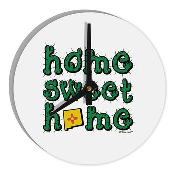 """Home Sweet Home - New Mexico - Cactus and State Flag 8"""" Round Wall Clock  by TooLoud"""