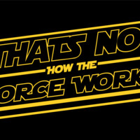 """Star Wars """"That's not how the Force works"""" T-shirt"""
