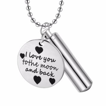 Unisex Fashion Stainless Steel Jewelry Cylinder Pill Case Holder Urn Pendant I love you to the moon and back Memorial Necklace