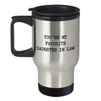 Daughter-in-Law Gifts You're My Favorite Daughter in Law Mug Funny Stainless Steel Insulated Travel Coffee Cup