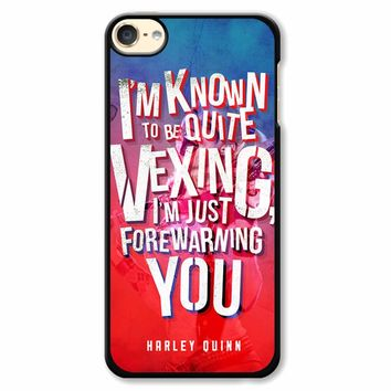 Harley Quinn Quote 3 iPod Touch 6 Case