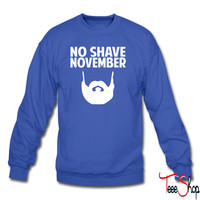 No Shave November sweatshirt