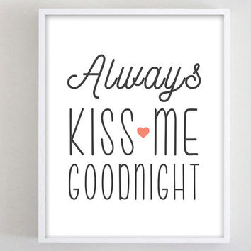 Print Always Kiss Me Goodnight Quote Poster Romantic Bedroom Decor Dorm Art Typography Love