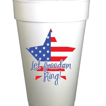 Let Freedom Ring Fourth of July Holiday Styrofoam Cups