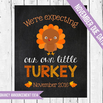 Thanksgiving pregnancy announcement, Pregnancy chalkboard sign, Expecting a little Turkey, Little Turkey photo prop, NOVEMBER 2016 DUE DATE