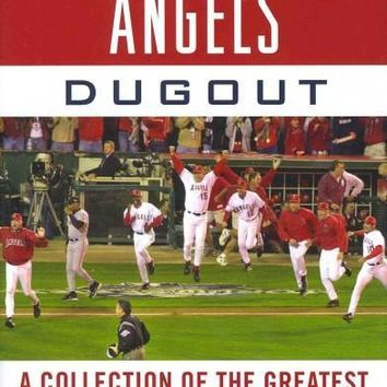 Tales from the Angels Dugout: A Collection of the Greatest Angels Stories Ever Told: Tales from the Angels Dugout