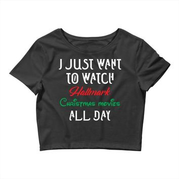 I just want to watch hallmark Christmas movies all day Crop Top