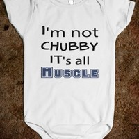I'm Not Chubby It's All Muscle Baby One Piece