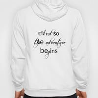 And So The Adventure Begins Hoody by White Print Design