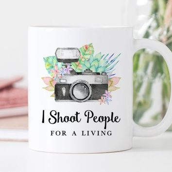 Coffee Mug | I Shoot People For A Living | Photographer Mug | Photo Editing Mug | Gift For Photographers | Camera Mug | Funny Mug