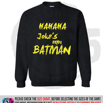 Jokes on You Batman Lightweight Crewneck Sweater