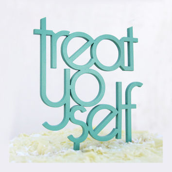 treat yo self wedding or party cake topper in white, gold, black and maple