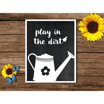 Play In the Dirt - chalkboard style art print