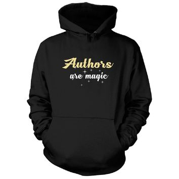 Authors Are Magic. Awesome Gift - Hoodie