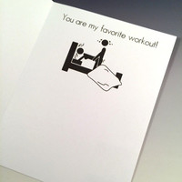 You Are My Favorite Work Out - Sex Card - Adult Card