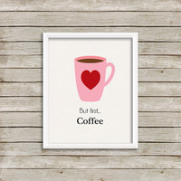 But First.. Coffee - Wall Art, Print 8 x 10 INSTANT Digital Download Printable