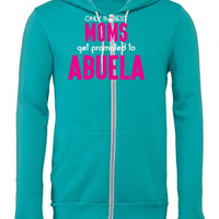 only the best moms get promoted to abuela 1 Zipper Hoodie