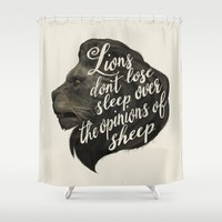 Lions don't lose sleep over the opinions of sheep Shower Curtain by Laura Graves