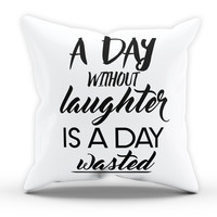 Day Without Laughter Cushion Novelty Cushion Bedroom Cushion Pillow Bed Throw Gift Cushion Funny Cushion 214
