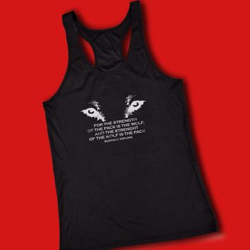 Wolfpack For The Strength Of The Pack Is The Wolf And The Strength Of The Wolf Is The Pack Kipling Quote Women'S Tank Top