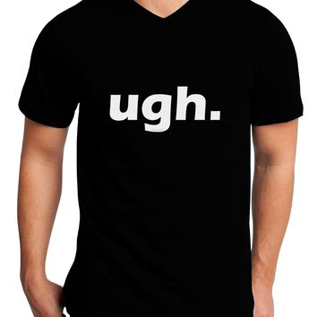ugh funny text Adult Dark V-Neck T-Shirt by TooLoud