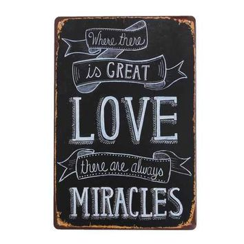 Love Miracle Sheet Metal Tin Sign