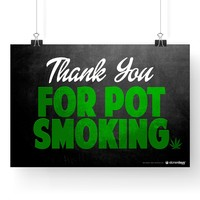 "MARIJUANA POSTER THANK YOU FOR POT SMOKING 13""X19"""