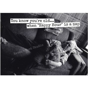 You Know You're Old When Happy Hour Is A Nap Funny Vintage Style Happy Birthday Card FREE SHIPPING