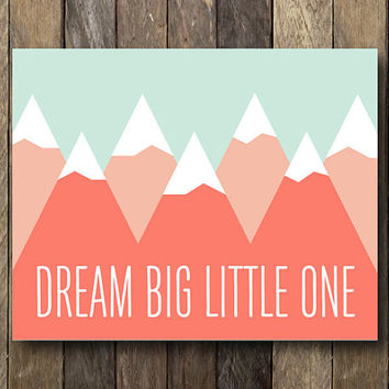 Coral Nursery Art - Dream Big Little One Wall Art - Instant Download Printable - Coral Nursery - Printable Nursery Art - Mountains Nursery