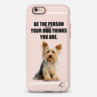 Be The Person Your Dog Thinks You Are - Yorkie iPhone 6s case by Love Lunch Liftoff | Casetify