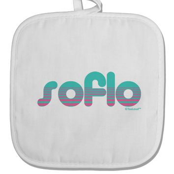 SoFlo - South Beach Style Design White Fabric Pot Holder Hot Pad by TooLoud