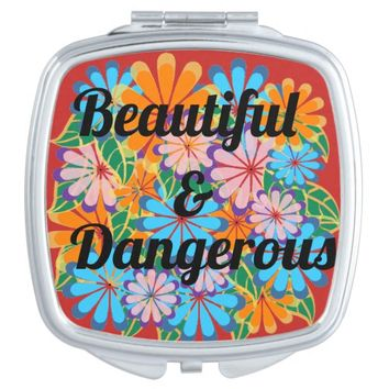 """Beautiful & Dangerous"" Compact Mirror"
