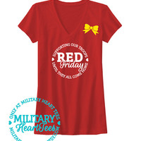 Red Friday TShirt, Army, Air Force, Marines, Navy, Military Wife, Fiance, Girlfriend, Support our troops shirt, Deployment shirt homecoming