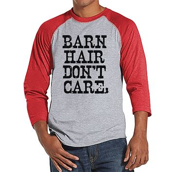 Men's Funny Shirt - Barn Hair Don't Care - Red Baseball Tee - Funny Mens Shirts - Country Shirt - Gift for Him - Funny Gift Idea for Dad