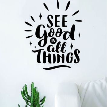 See Good in All Things Quote Decal Sticker Wall Vinyl Art Home Room Decor Kids Teen Baby Adventure Happy Yoga