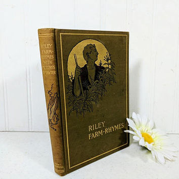 Riley Farm-Rhymes Book by James Whitcomb Riley with Country Pictures by Will Vawter ©1901 First Edition with All Sketches & Prints Intact