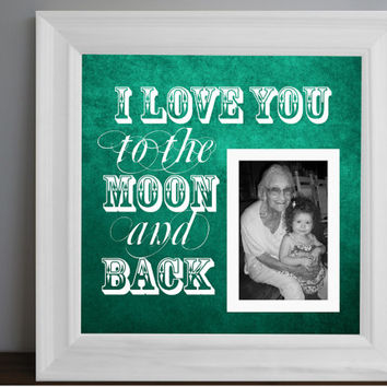 I Love you to the Moon and Back Custom Picture Frame - personalized frame - wooden frame - square frame - quote frame - Grandparent - 15x15