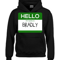 Hello My Name Is BRADLY v1-Hoodie
