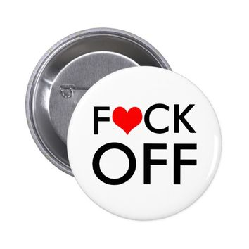 F Heart CK Off Customizable Pinback Button