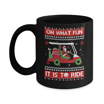 Oh What Fun It Is To Ride Golf Ugly Christmas Sweater Mug