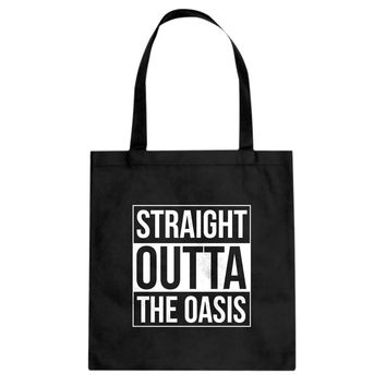 Tote Straight Outta the Oasis Canvas Tote Bag