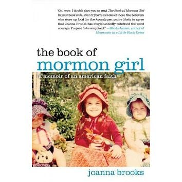 The Book of Mormon Girl: A Memoir of an American Faith